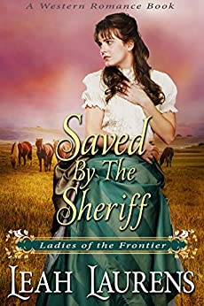 Saved by the Sheriff (Ladies of the Frontier)