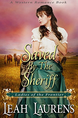 Saved by the Sheriff (Ladies of the Frontier) (A Western Romance Book) cover