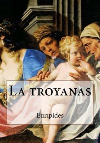 La troyanas (Spanish Edition) [Euripides] (Tapa Blanda)
