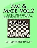 Sac & Mate vol.2: 1,042 surprising checkmates, 1960-99