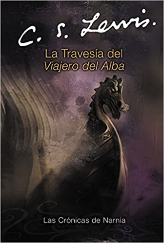 La Travesia del Viajero del Alba (Cronicas de Narnia) (Spanish Edition): C. S. Lewis: 9780060884291: Amazon.com: Books