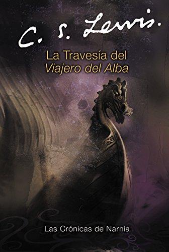 La Travesia del Viajero del Alba (Cronicas de Narnia) (Spanish Edition)