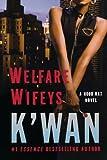 Welfare Wifeys: A Hood Rat Novel