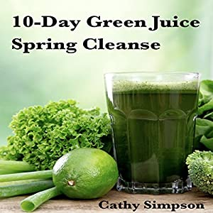 10-Day Green Juice Spring Cleanse Audiobook