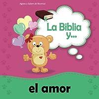 La Biblia y el amor: Amarnos unos a