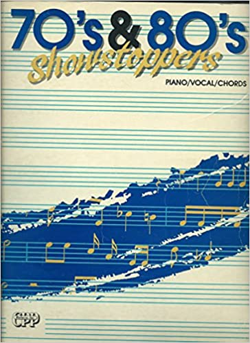 70\'s & 80\'s Showstoppers (Songbook) Piano/ Vocal/ Guitar Chords ...