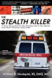 The Stealth Killer, William D. Nordquist Bs Dmd Ms, 0976379783