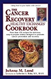 The Cancer Recovery Healthy Exchanges Cookbook, Joanna M. Lund and Barbara Alpert, 0399525769