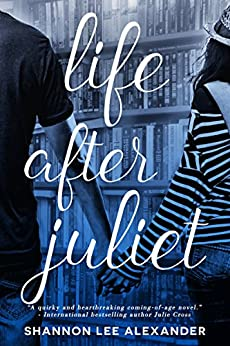 Life After Juliet by [Alexander, Shannon Lee]