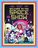 Welcome to the Space Show [Blu-ray]