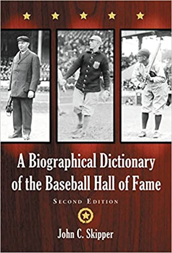 A Biographical Dictionary of the Baseball Hall of Fame, 2D Ed.