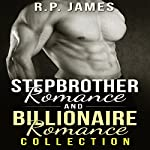 Stepbrother Romance and Billionaire Romance Collection | R.P. James