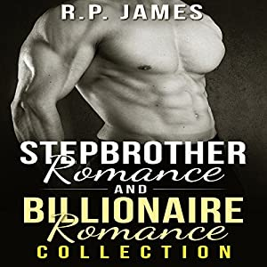 Stepbrother Romance and Billionaire Romance Collection Audiobook