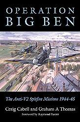 Operation Big Ben: The Anti-V2 Spitfire Missions 1944-45