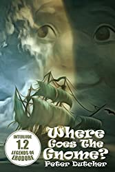Where Goes The Gnome?: Legends of Erodore: Interlude Two