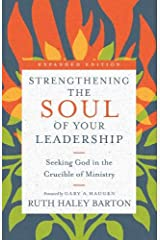 Strengthening the Soul of Your Leadership: Seeking God in the Crucible of Ministry (Transforming Resources) Hardcover