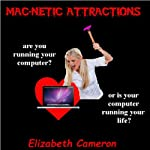 Mac-netic Attractions | Elizabeth Cameron