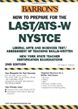 How to Prepare for the LAST/ATS-W/NYSTCE (Barron's NYSTCE) by Dr. Robert D. Postman (2004-03-01)