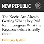 The Kochs Are Already Getting What They Paid for in Congress | Rebecca Leber