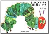 La Oruga Muy Hambrienta, Eric Carle, 0399227806