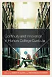 img - for Continuity and Innovation in Honors College Curricula (Honors Education in Transition) book / textbook / text book