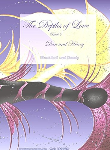 The Dephts of Love - Buch 2: Dan und Henry