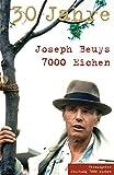 Joseph Beuys. 30 Jahnre. 7000 Eichen