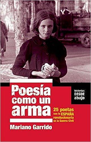 Poesia Como Un Arma (Historias Desde Abajo): Amazon.es: Garrido ...