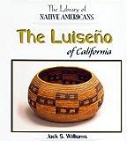The Luiseano of California, Jack S. Williams, 0823964310