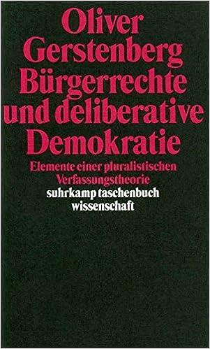 brgerrechte und deliberative demokratie elemente einer pluralistischen verfassungstheorie amazonde oliver gerstenberg bcher - Burgerrechte Beispiele
