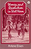 Women and Revolution in Viet Nam, Eisen, Arlene, 086232176X