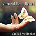 Guided Meditation for Natural Pain Relief: Headache Relief, Muscle Pain & Soreness, Sports Injuries, Silent Meditation, Self Help Hypnosis & Wellness Speech by Val Gosselin Narrated by Val Gosselin
