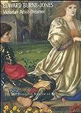 Burne-Jones, Victorian Artist-Dreamer