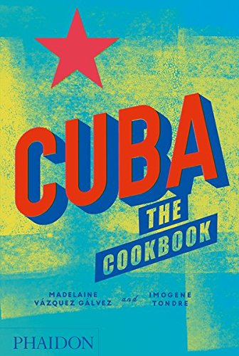 Cuba: The Cookbook by Madelaine Vazquez Galvez, Imogene Tondre