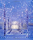 Preston Bailey's Fantasy Weddings, Preston Bailey, 0821228692