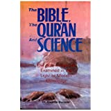 The Bible, the Qur'an and Science: The Holy Scripture Examined in the Light of Modern Knowledge