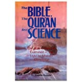 img - for The Bible, the Qur'an and Science: The Holy Scripture Examined in the Light of Modern Knowledge book / textbook / text book