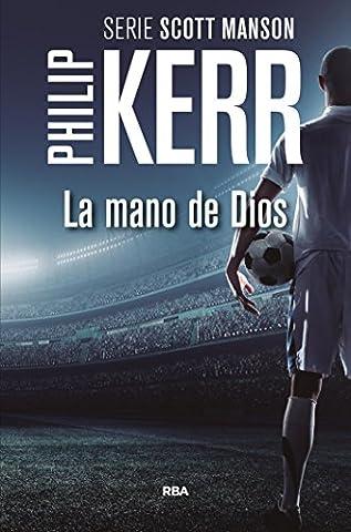 La mano de Dios (Scott Manson) (Spanish Edition) (Sexo And The City)