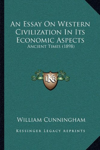 An Essay On Western Civilization In Its Economic Aspects: Ancient Times (1898)
