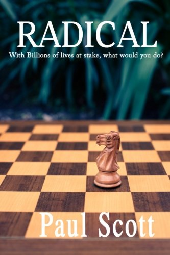 Radical: With billions of lives at stake, what would you do?
