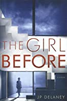 The Girl Before: A Novel