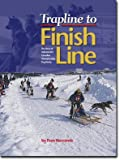 Trapline to Finish Line: The Story of Yellowknife's Canadian Championship Dog Derby