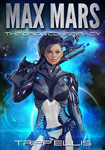 The Orion Conspiracy (Max Mars Book 1) ()