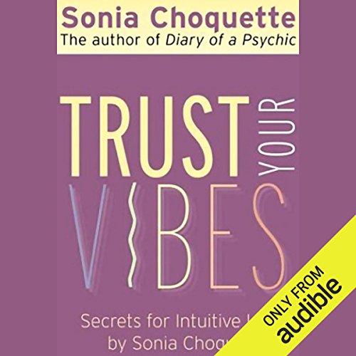Trust Your Vibes: Secret Tools for Six-Sensory Living