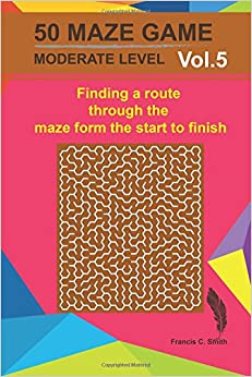 Maze game moderate: Entertain and challenge your brain with this puzzles (50 Maze game moderate) (Volume 5)