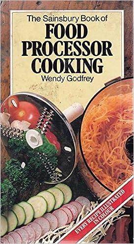 Food processor cooking amazon wendy godfrey 9780861782550 food processor cooking amazon wendy godfrey 9780861782550 books forumfinder Images