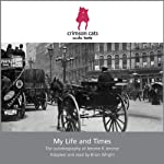 My Life and Times: The Autobiography of Jerome K. Jerome | Jerome K. Jerome,Brian Wright