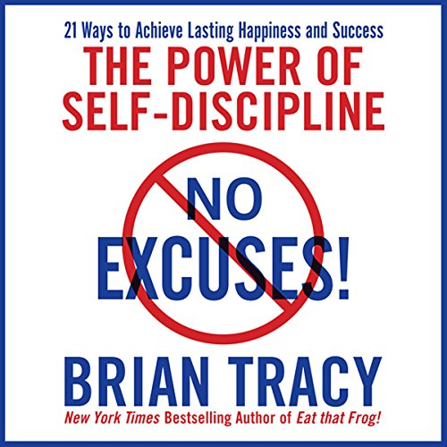 No Excuses!: The Power of Self-Discipline for Success in Your Life