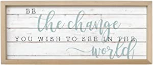 """Simply Said, INC Farmhouse Frames 10"""" x 24"""" Sign FF1088- Be The Change You Wish to See in The World"""
