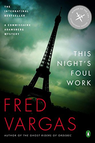 This Night's Foul Work (A Commissaire Adamsberg Mystery Book 3) (Wash This Blood Clean From My Hand)